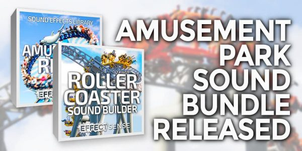 Effect Sense Amusement Park Sound Bundle Released