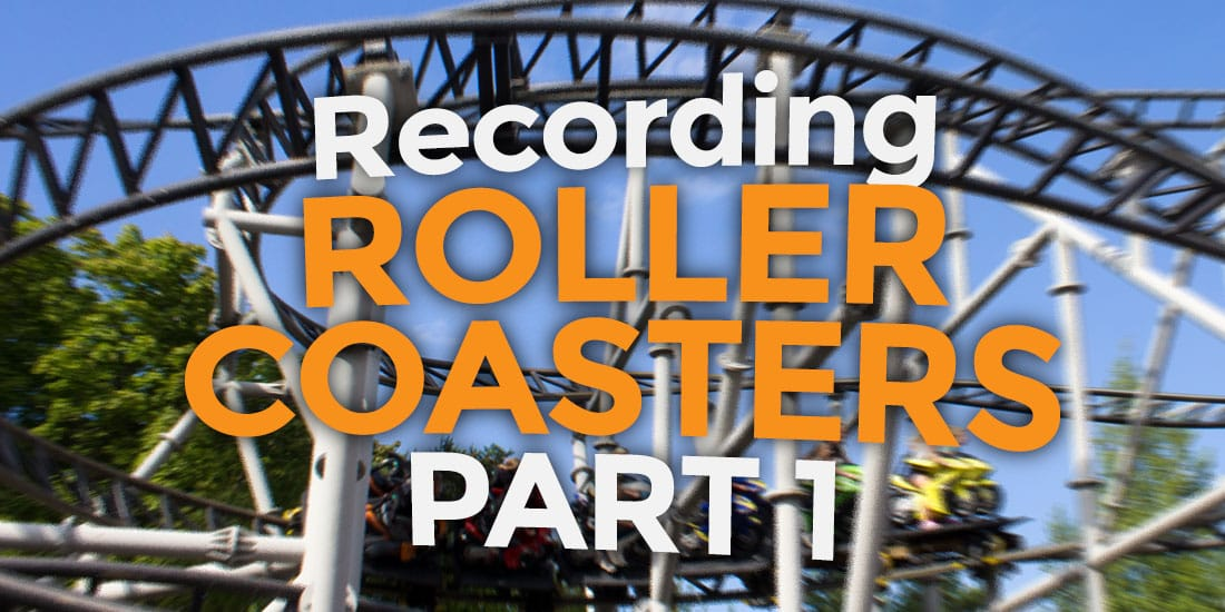 Recording roller coaster sound effects – PART 1